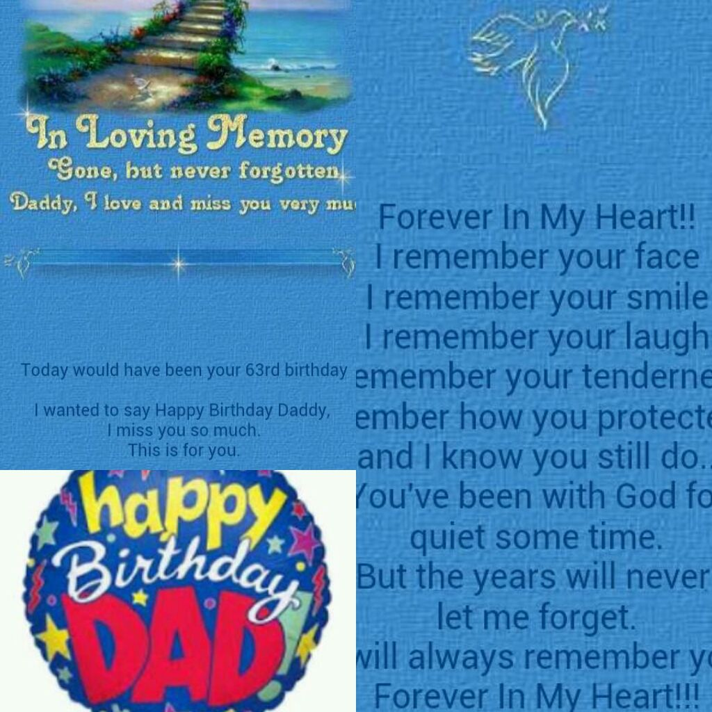 happy birthday dad although youre gone youll never